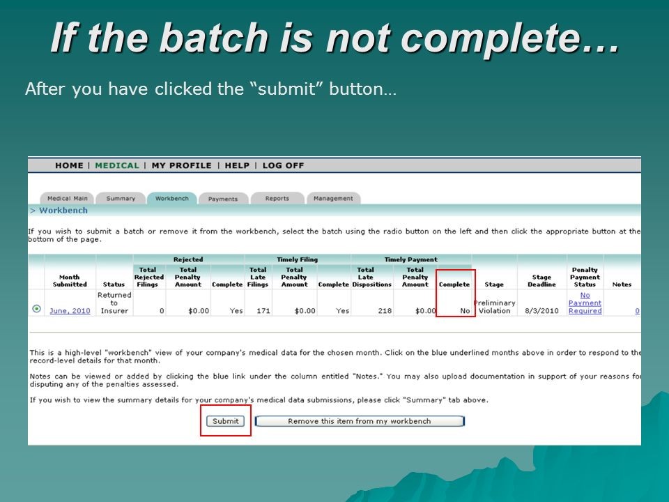 If the batch is not complete… After you have clicked the submit button…