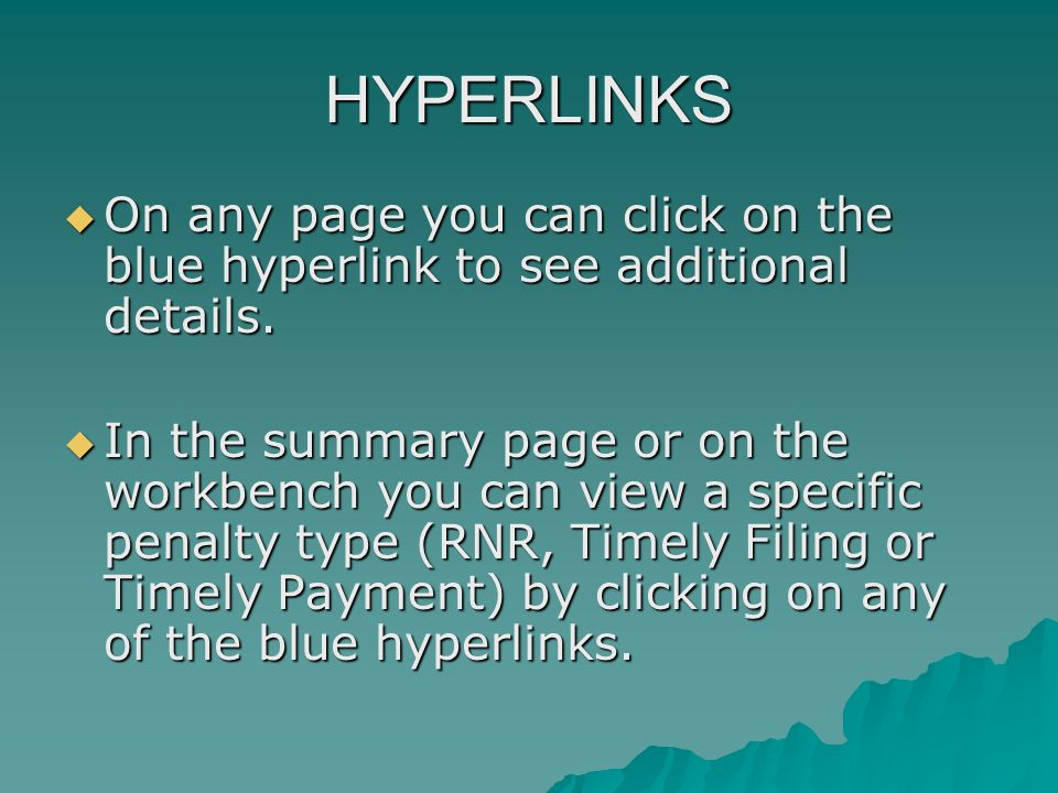 HYPERLINKS On any page you can click on the blue hyperlink to see additional details.