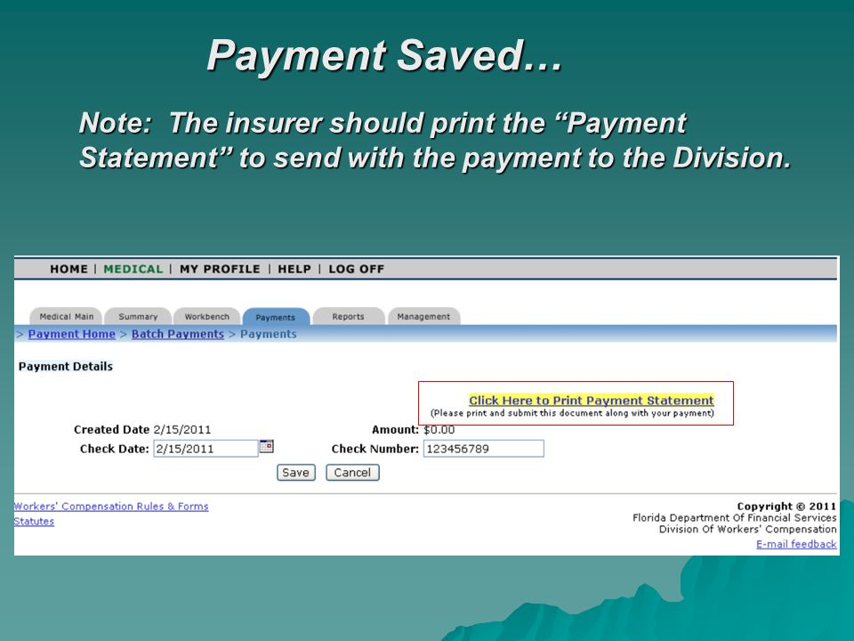 Payment Saved… Note: The insurer should print the Payment Statement to send with the payment to the Division.