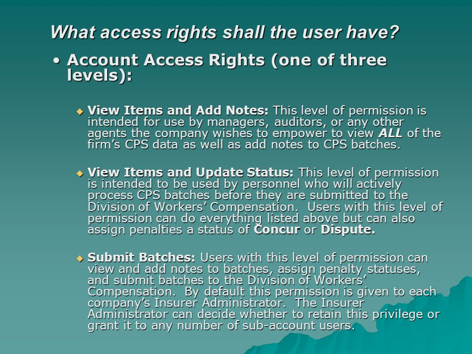 What access rights shall the user have.