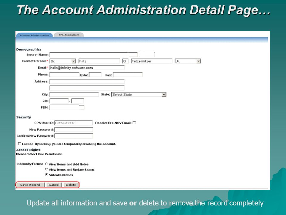 The Account Administration Detail Page… Update all information and save or delete to remove the record completely