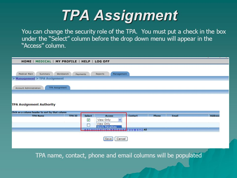 TPA Assignment TPA name, contact, phone and email columns will be populated You can change the security role of the TPA.
