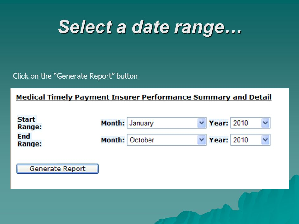 Select a date range… Click on the Generate Report button