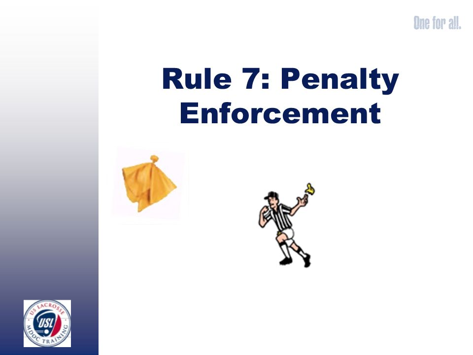 Rule 7: Penalty Enforcement