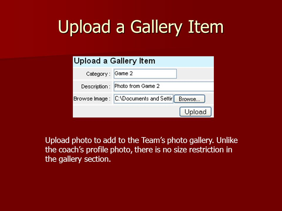 Upload a Gallery Item Upload photo to add to the Teams photo gallery.
