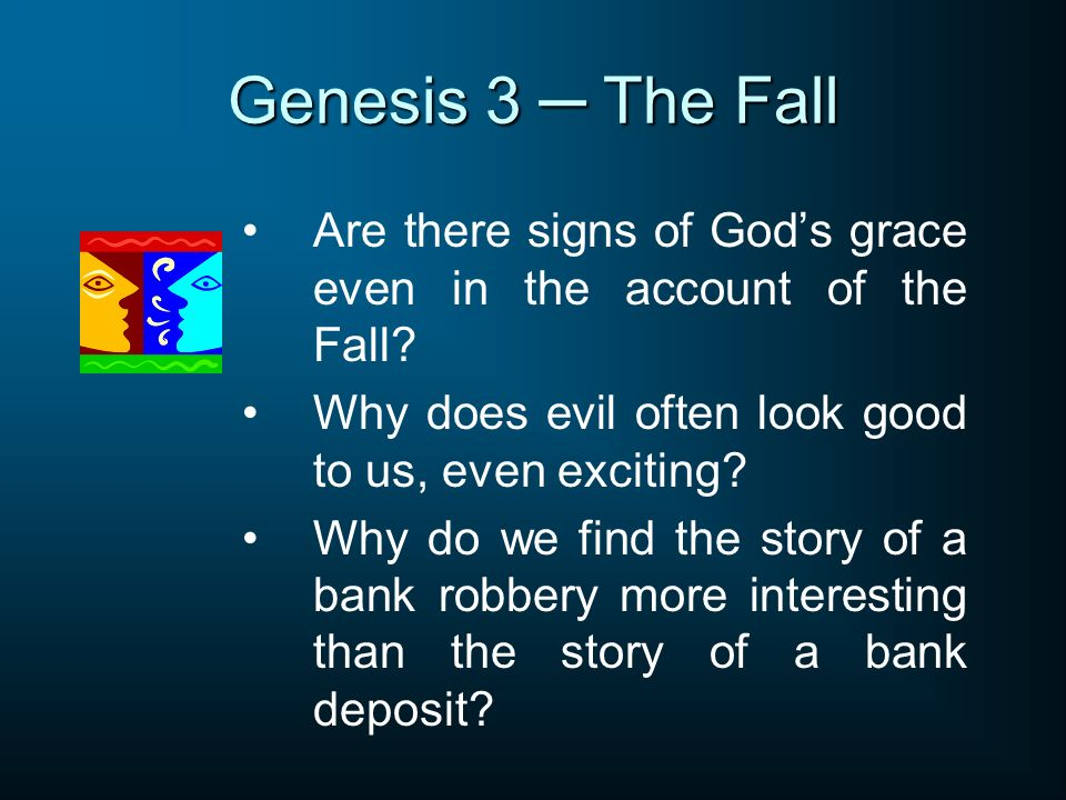 Genesis 3 The Fall Are there signs of Gods grace even in the account of the Fall.