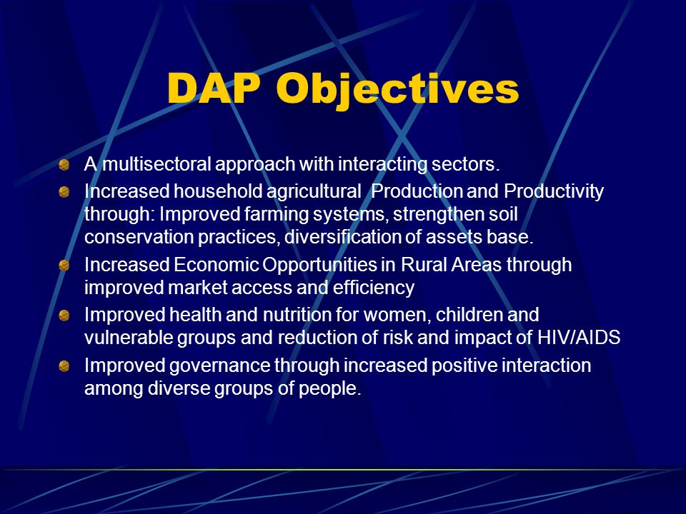DAP Objectives A multisectoral approach with interacting sectors.