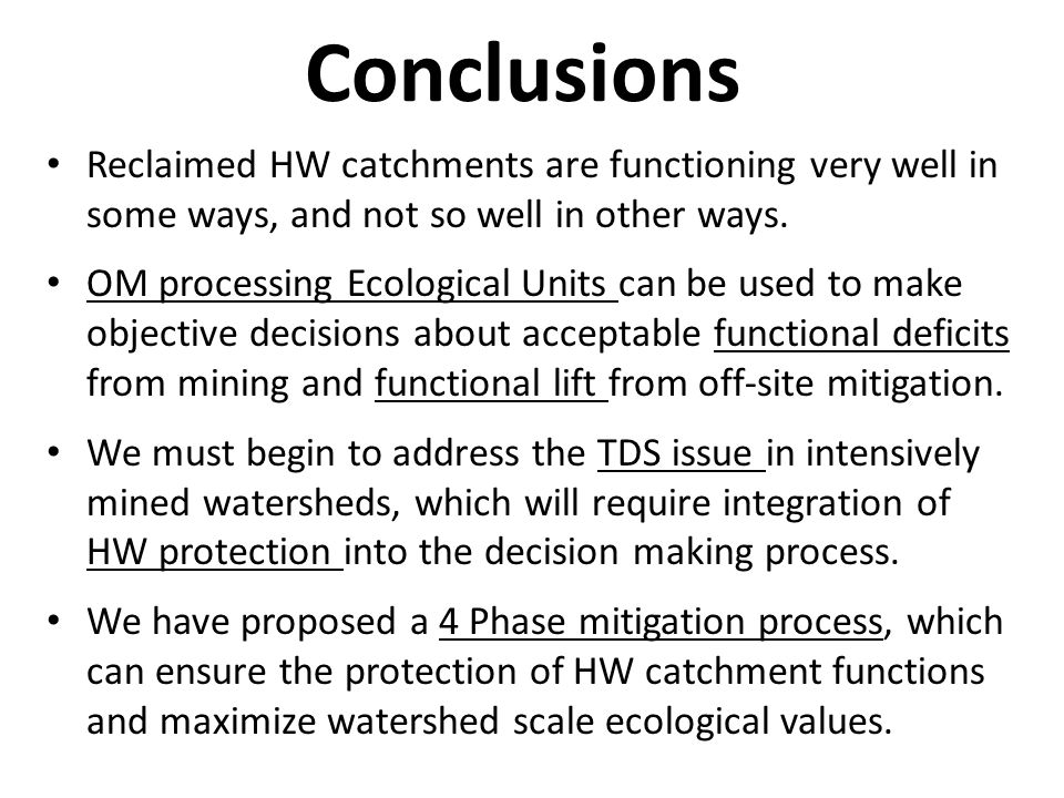Reclaimed HW catchments are functioning very well in some ways, and not so well in other ways.