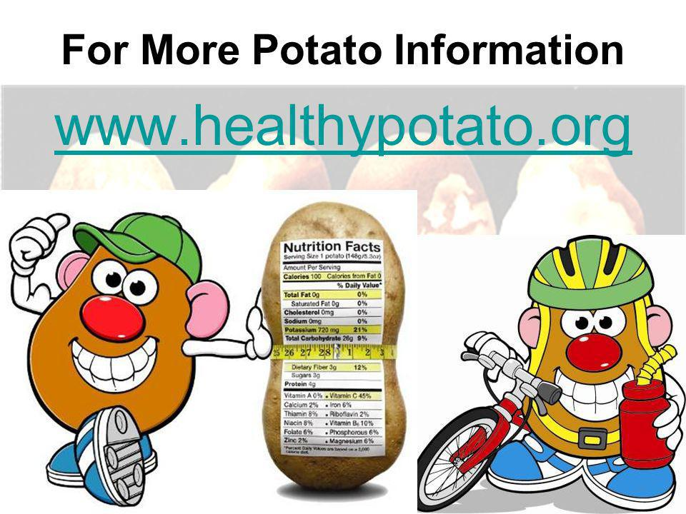 For More Potato Information