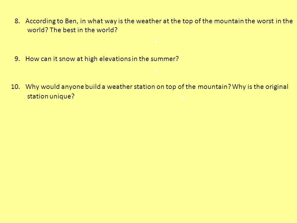 8.According to Ben, in what way is the weather at the top of the mountain the worst in the world.