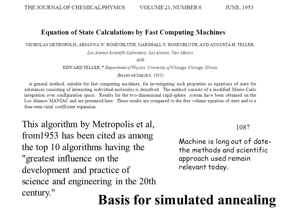 THE JOURNAL OF CHEMICAL PHYSICS VOLUME 21, NUMBER 6 JUNE, 1953 Equation of State Calculations by Fast Computing Machines NICHOLAS METROPOLIS, ARIANNA W.