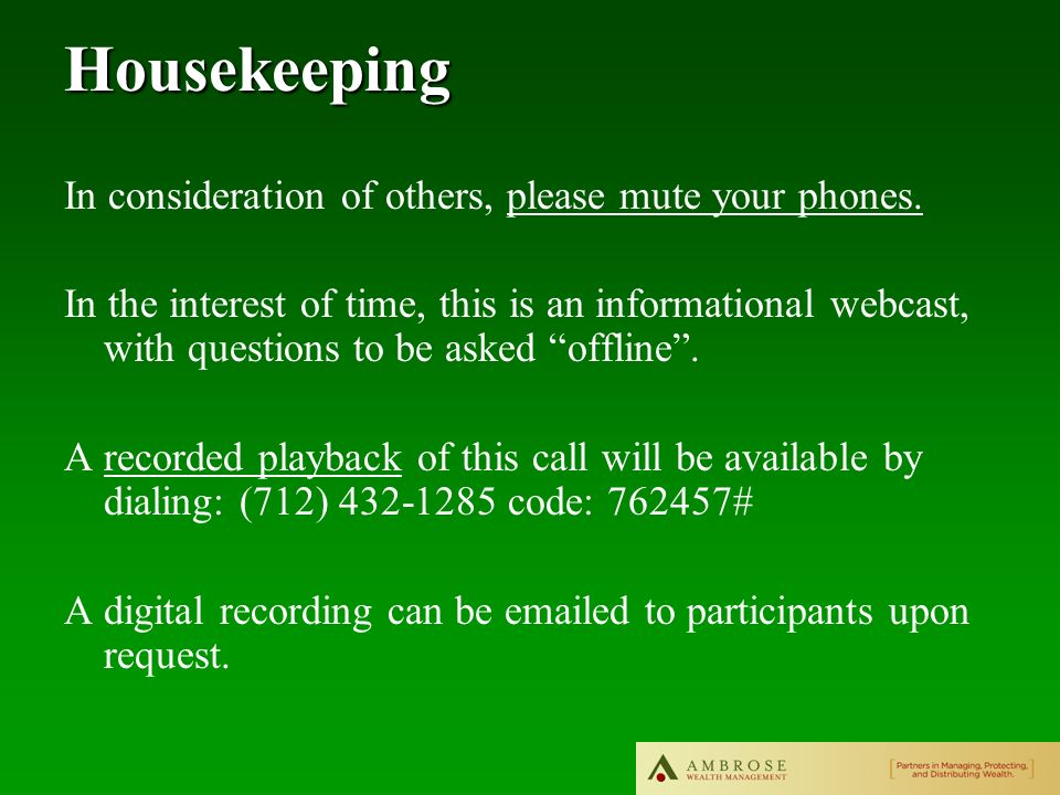 Housekeeping In consideration of others, please mute your phones.