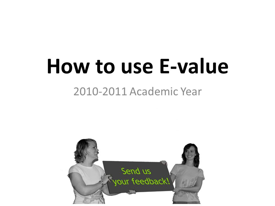 How to use E-value Academic Year