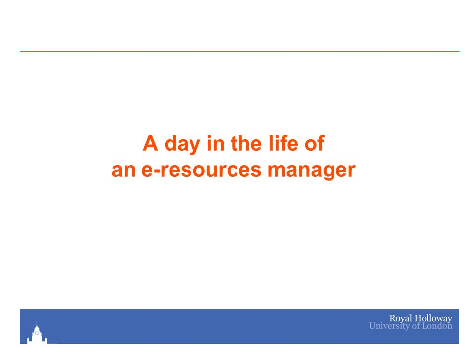 A day in the life of an e-resources manager