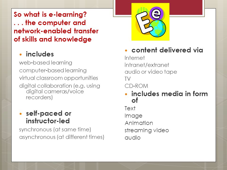 So what is e-learning ...