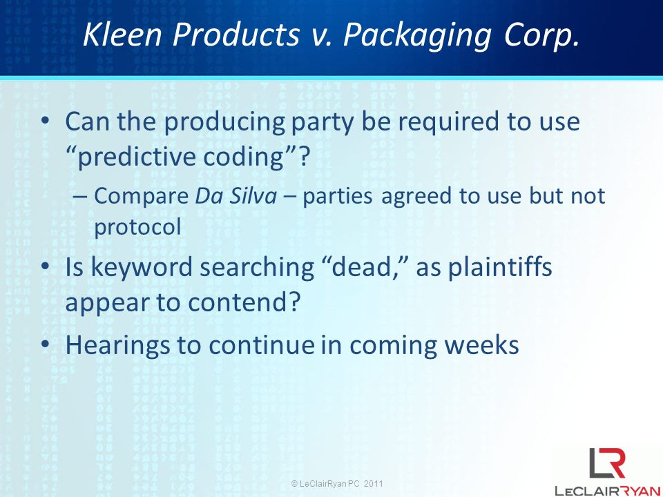 © LeClairRyan PC 2011 Kleen Products v. Packaging Corp.