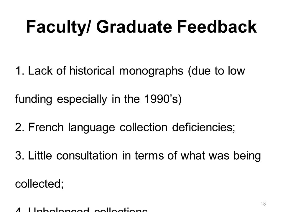 18 1. Lack of historical monographs (due to low funding especially in the 1990s) 2.
