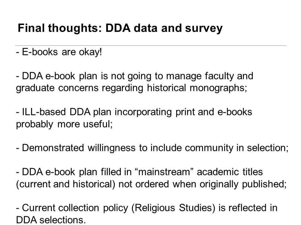 Final thoughts: DDA data and survey - E-books are okay.
