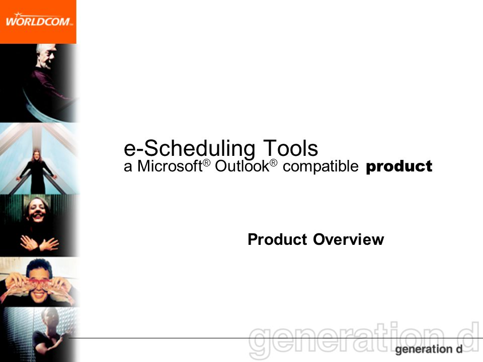 e-Scheduling Tools a Microsoft ® Outlook ® compatible product Product Overview