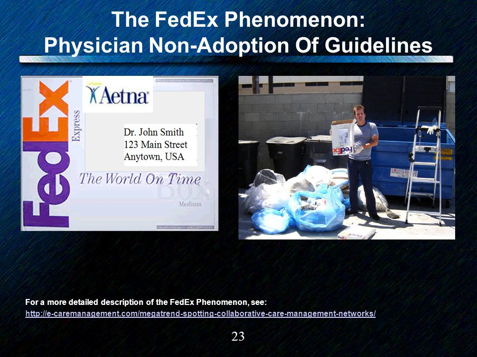 23 The FedEx Phenomenon: Physician Non-Adoption Of Guidelines For a more detailed description of the FedEx Phenomenon, see: