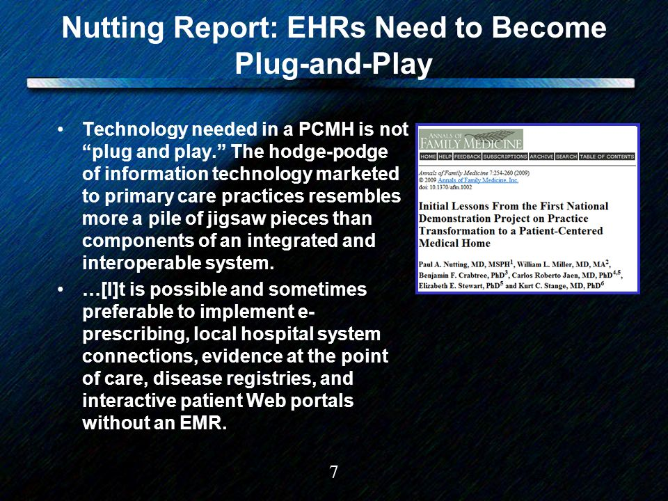 7 Nutting Report: EHRs Need to Become Plug-and-Play Technology needed in a PCMH is not plug and play.