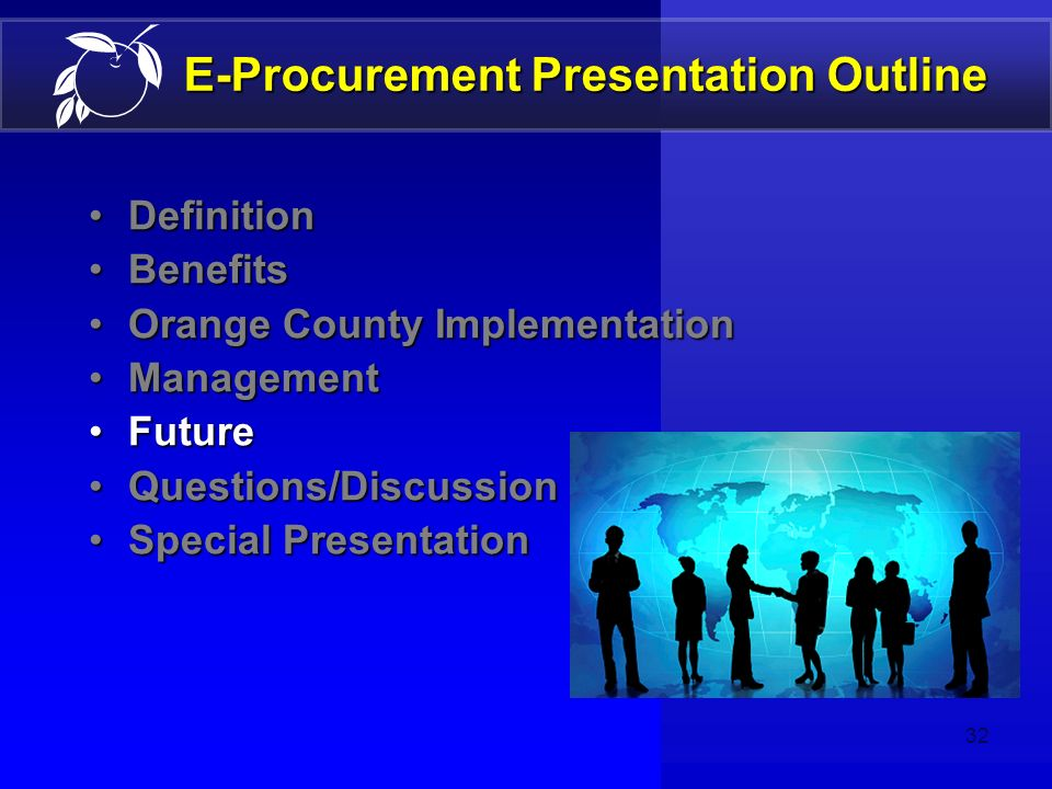 31 E-Procurement Management Controlling Costs by Developing In-House $468,000 to outsource at 60% completion $60,000 built in- house at 60% completion