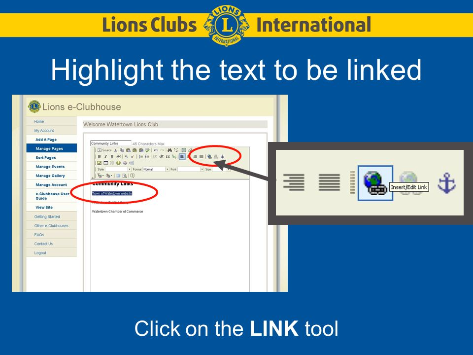 Highlight the text to be linked Click on the LINK tool