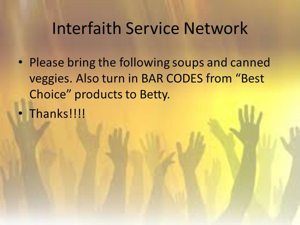 Interfaith Service Network Please bring the following soups and canned veggies.