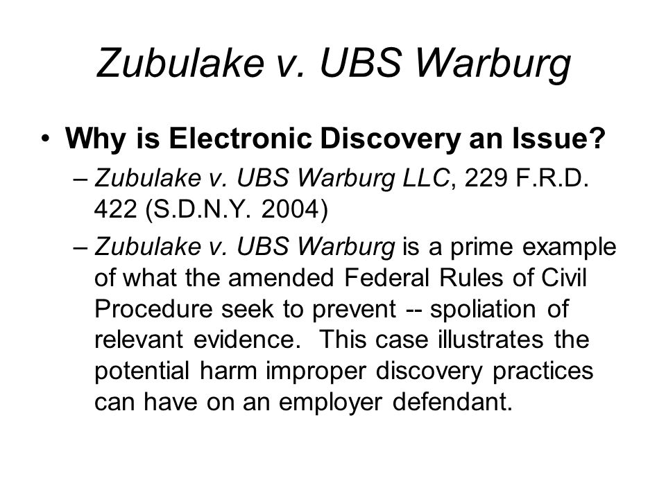 Zubulake v. UBS Warburg Why is Electronic Discovery an Issue.