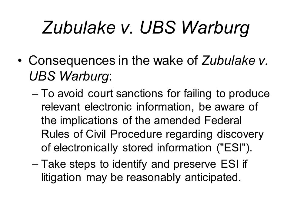 Zubulake v. UBS Warburg Consequences in the wake of Zubulake v.