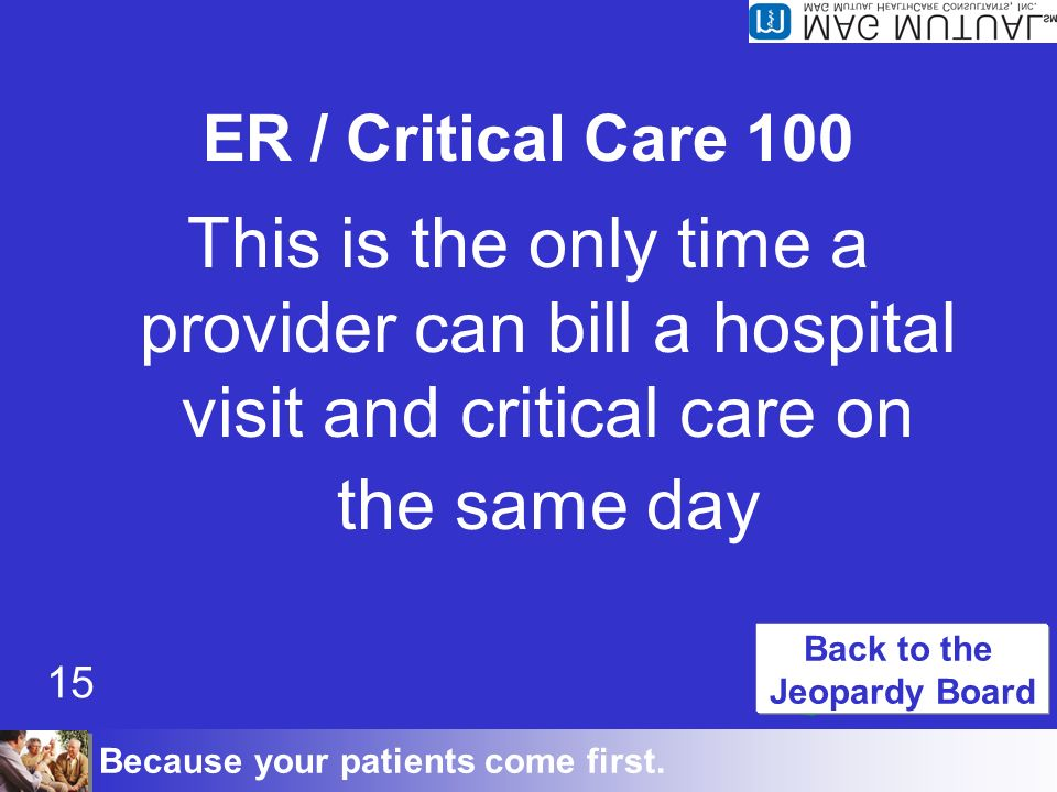 Because your patients come first. 100