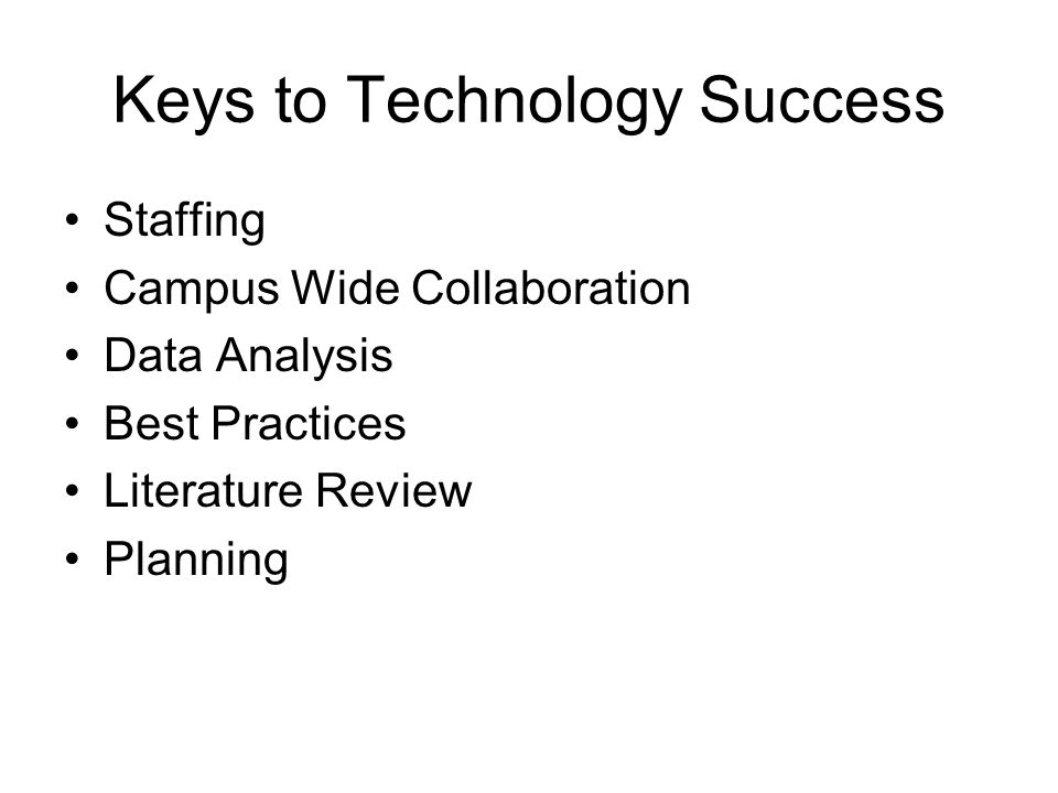 Keys to Technology Success Staffing Campus Wide Collaboration Data Analysis Best Practices Literature Review Planning