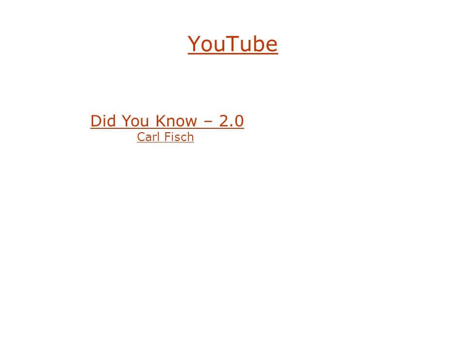 YouTube Did You Know – 2.0 Carl Fisch