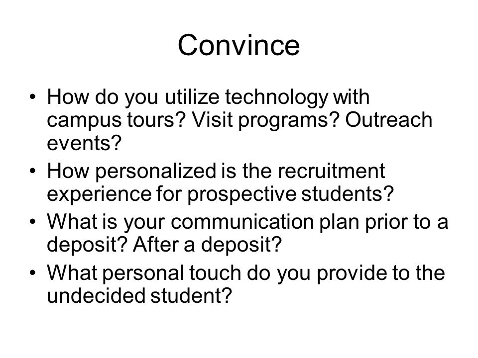 Convince How do you utilize technology with campus tours.