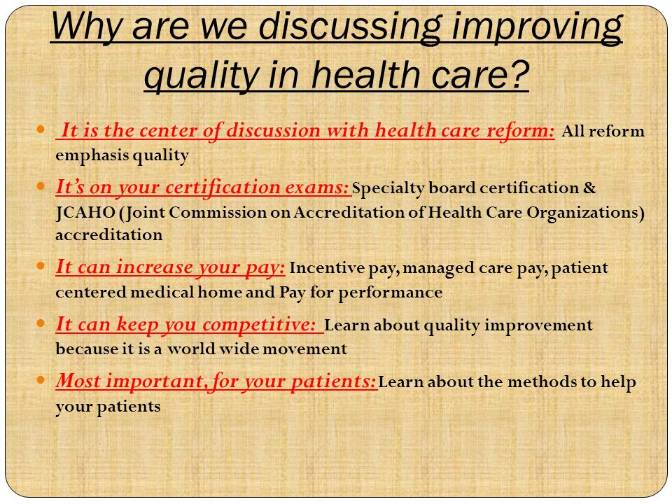 Why are we discussing improving quality in health care.