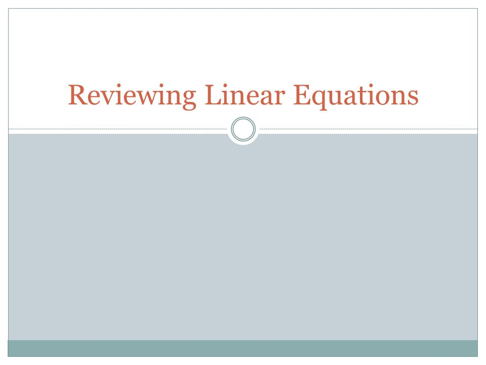 Reviewing Linear Equations