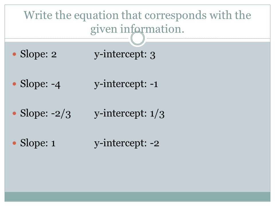 Write the equation that corresponds with the given information.