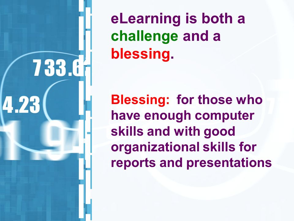 eLearning is both a challenge and a blessing.