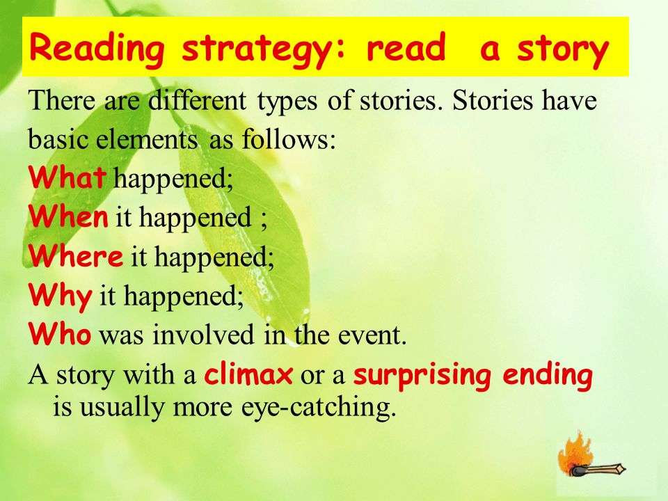 Reading strategy: read a story There are different types of stories.