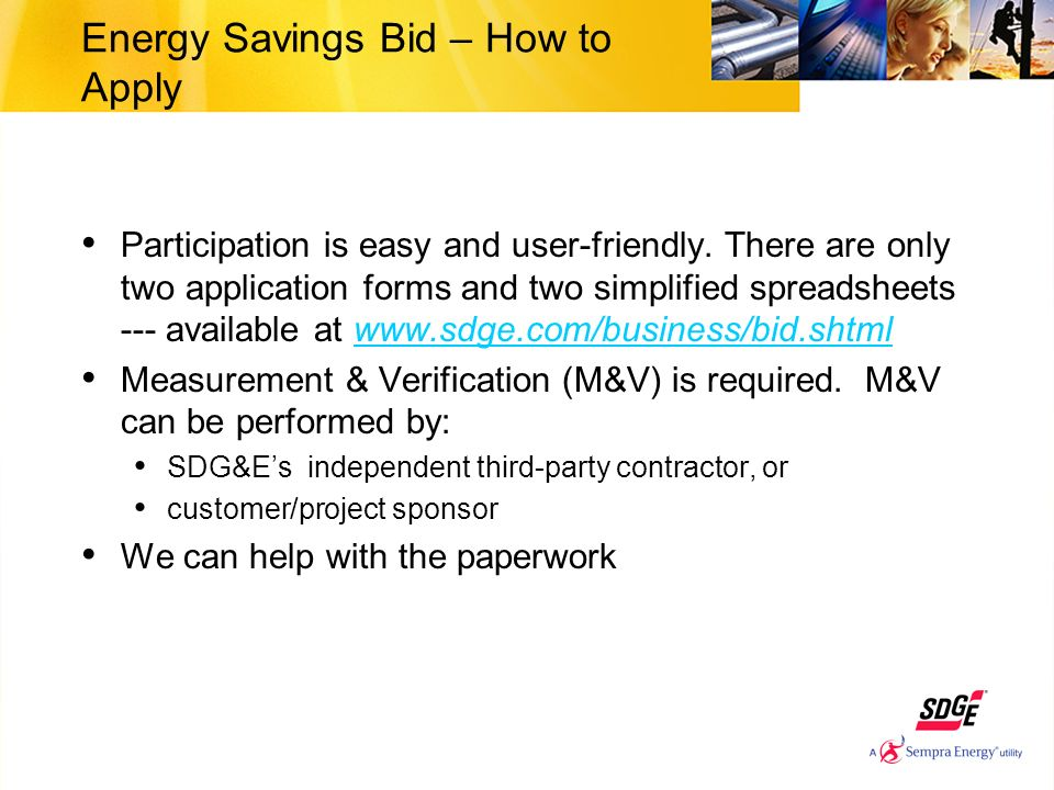 Energy Savings Bid – How to Apply Participation is easy and user-friendly.