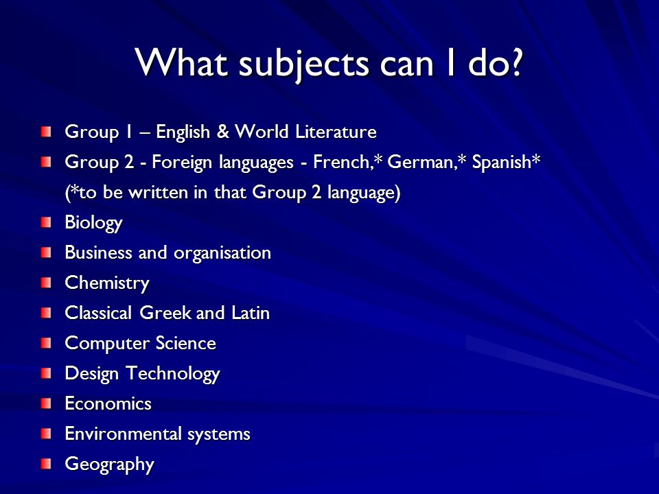 What subjects can I do.