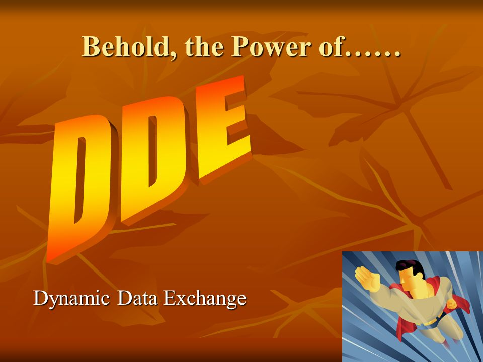 Behold, the Power of…… Dynamic Data Exchange