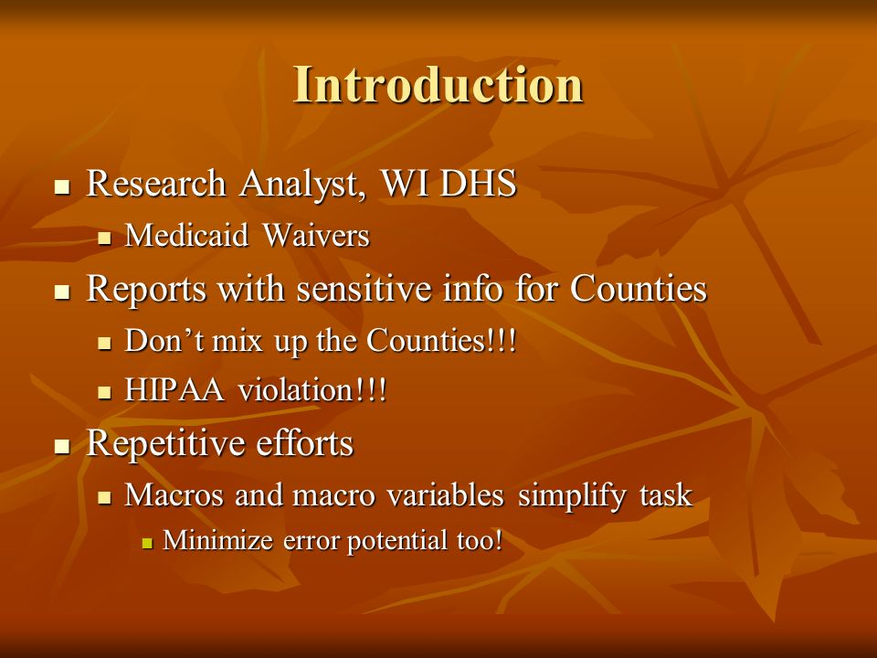 Introduction Research Analyst, WI DHS Research Analyst, WI DHS Medicaid Waivers Medicaid Waivers Reports with sensitive info for Counties Reports with sensitive info for Counties Dont mix up the Counties!!.