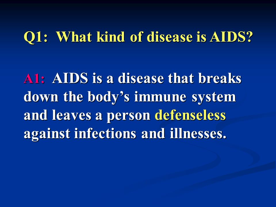 Task Three Listening Q1: What kind of disease is AIDS.