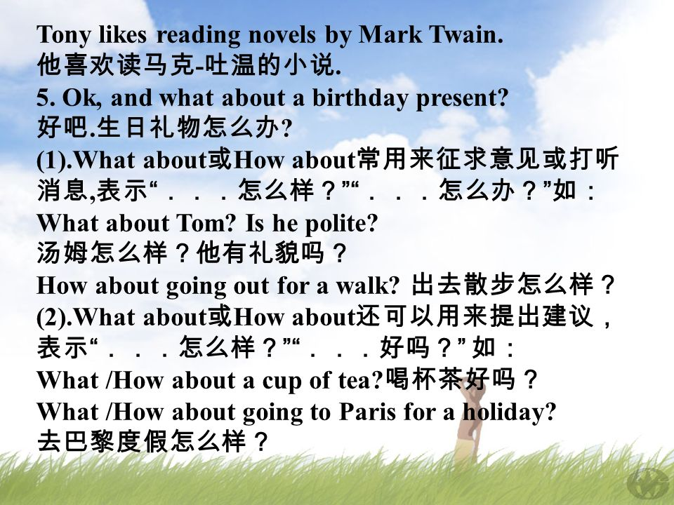Tony likes reading novels by Mark Twain Ok, and what about a birthday present .