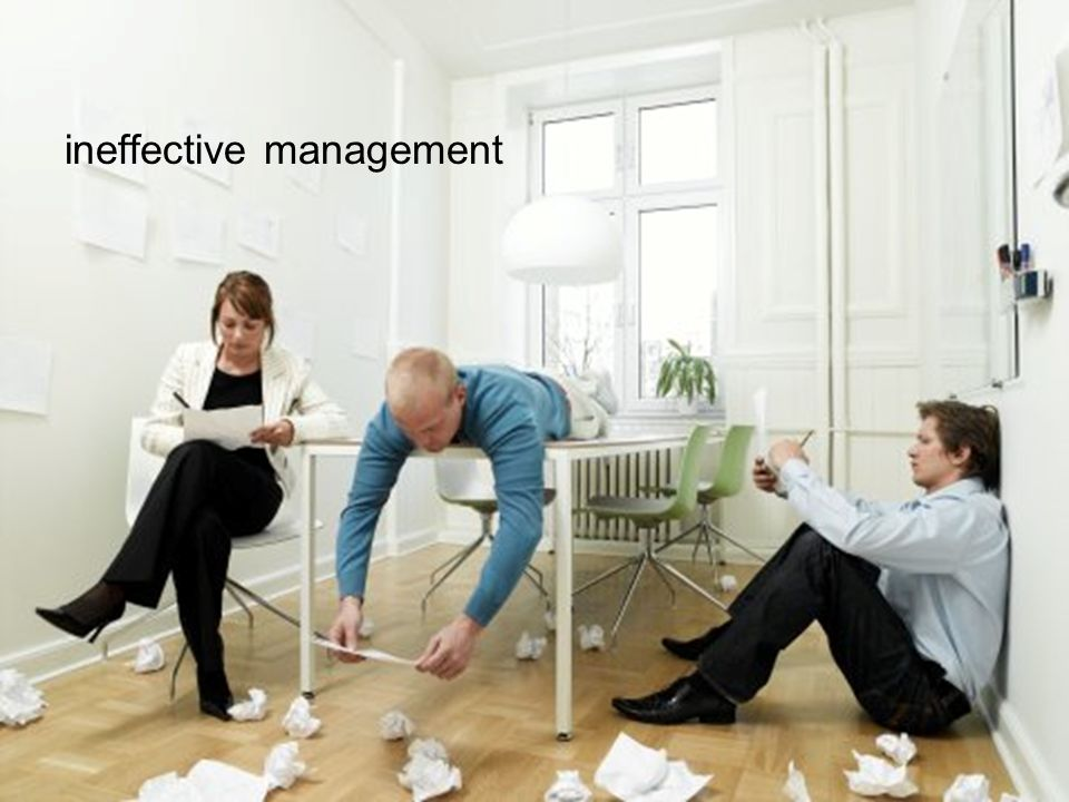 ineffective management