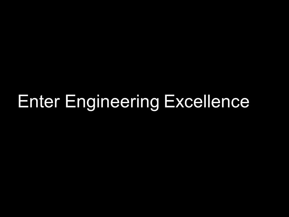 Enter Engineering Excellence