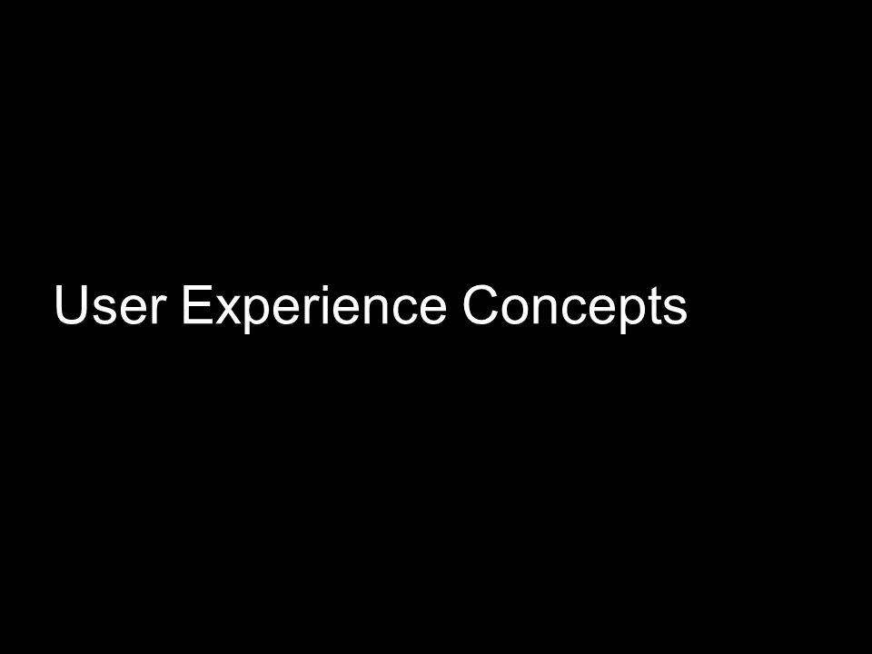 User Experience Concepts