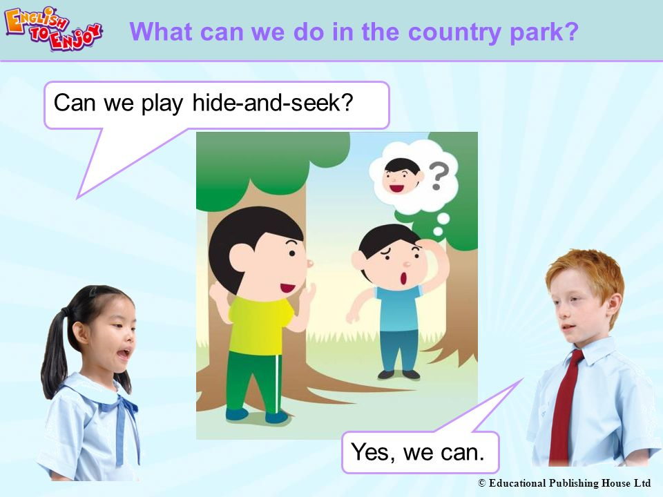 © Educational Publishing House Ltd What can we do in the country park.