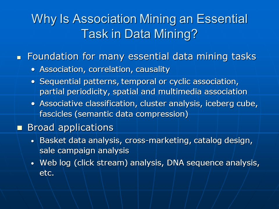 Why Is Association Mining an Essential Task in Data Mining.